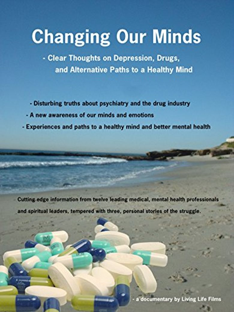 Changing Our Minds: Clear Thoughts on Depression, Drugs and Alternative Paths to a Healthy Mind Poster