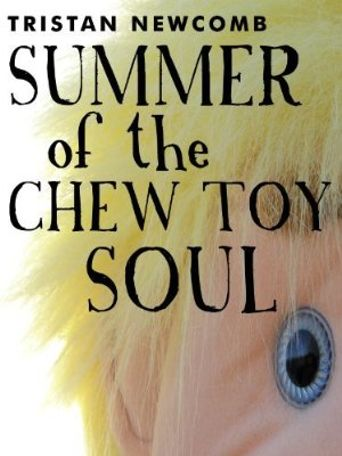 Summer of the Chew Toy Soul Poster
