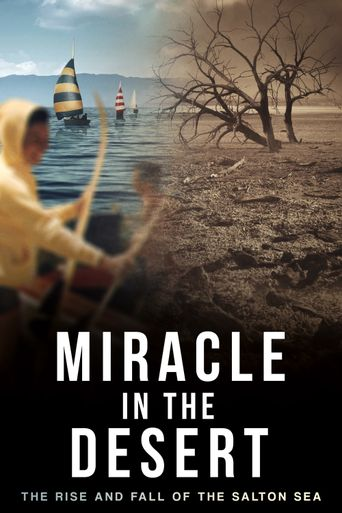 Miracle in the Desert: The Rise and Fall of the Salton Sea Poster