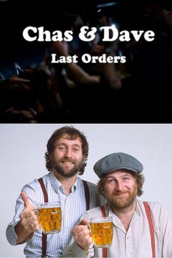 Chas & Dave Last Orders Poster