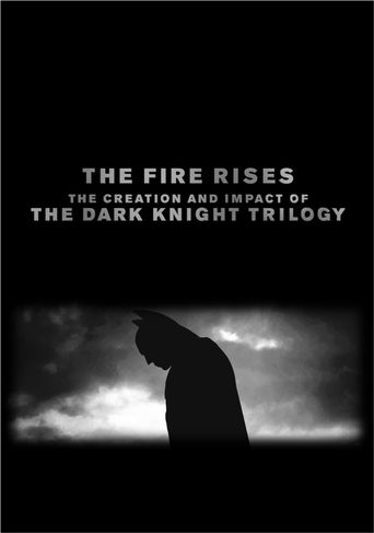The Fire Rises: The Creation and Impact of The Dark Knight Trilogy Poster