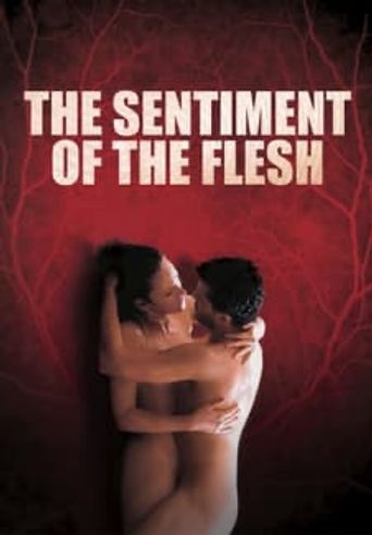 The Sentiment of the Flesh Poster