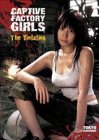 Captive Factory Girls: The Violation Poster
