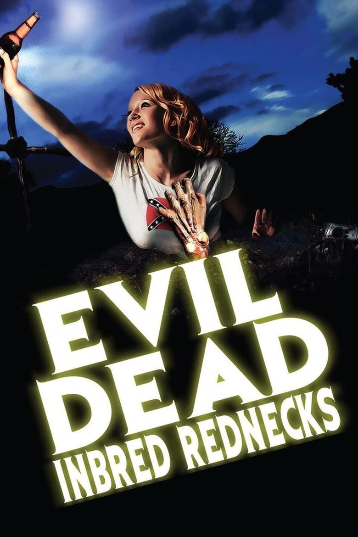 The Evil Dead Inbred Rednecks Poster