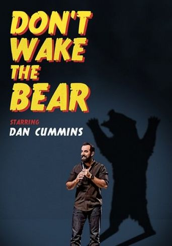Dan Cummins: Don't Wake The Bear Poster