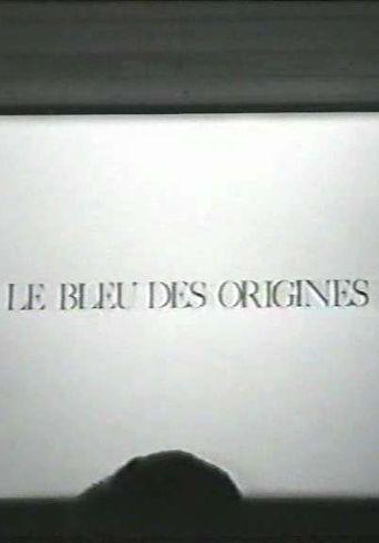 Le Bleu des Origines Poster