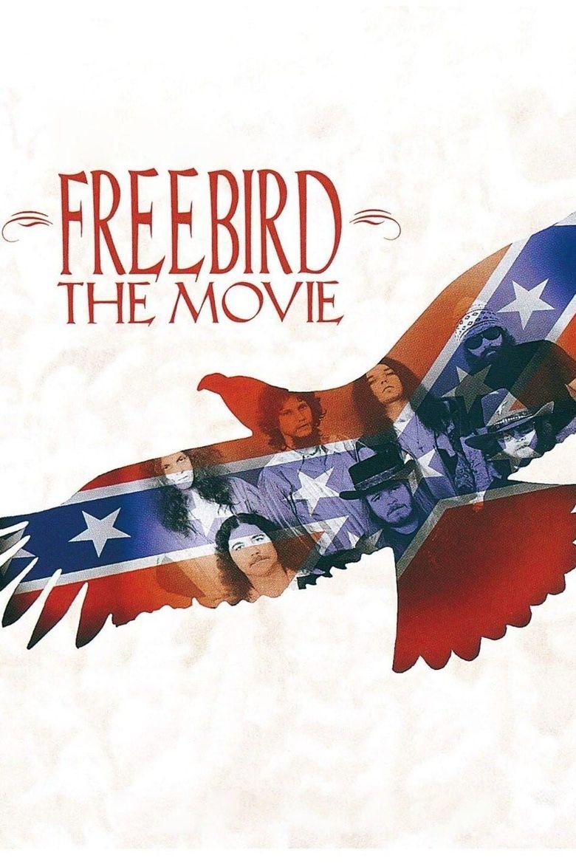 Lynyrd Skynyrd: Freebird... The Movie Poster