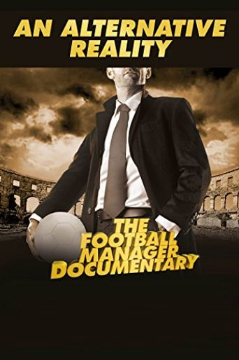 An Alternative Reality: The Football Manager Documentary Poster