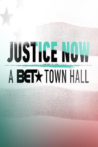 Justice Now: A BET Town Hall Poster