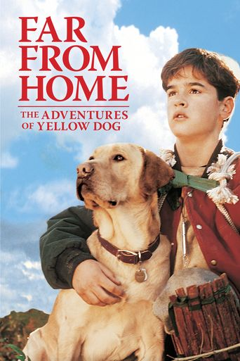 Far from Home: The Adventures of Yellow Dog Poster