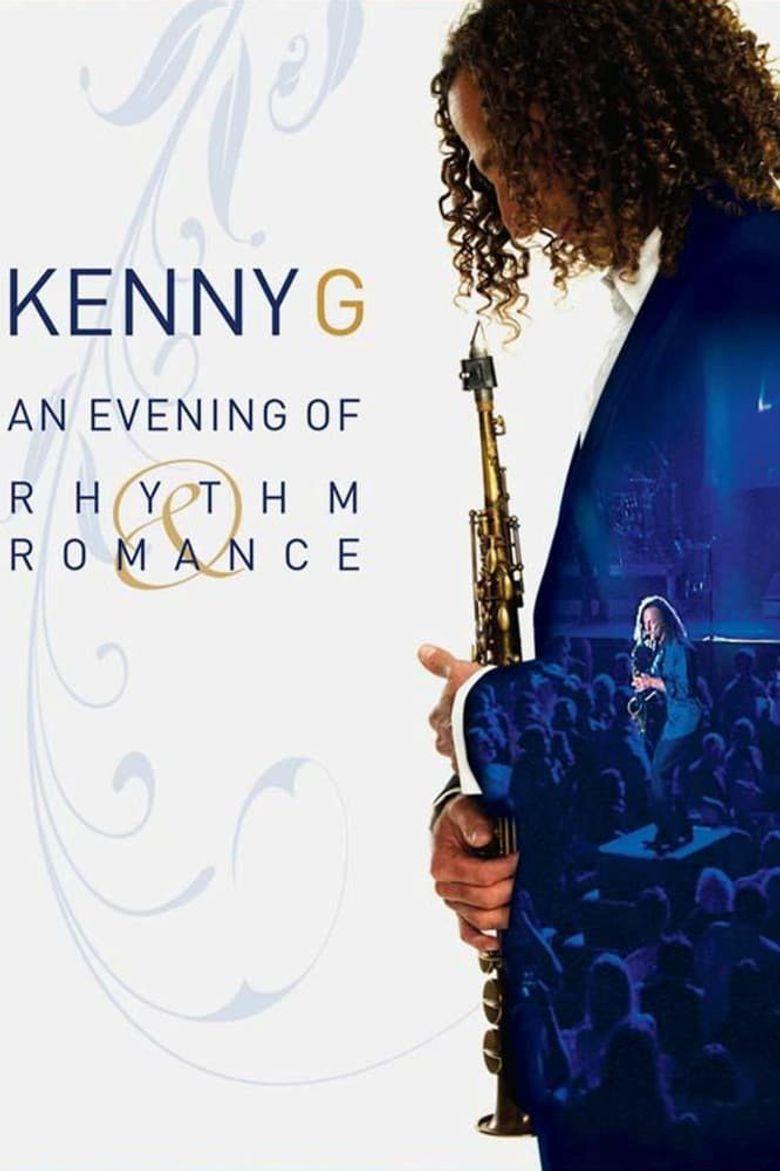 Kenny G: An Evening Of Rhythm & Romance Poster
