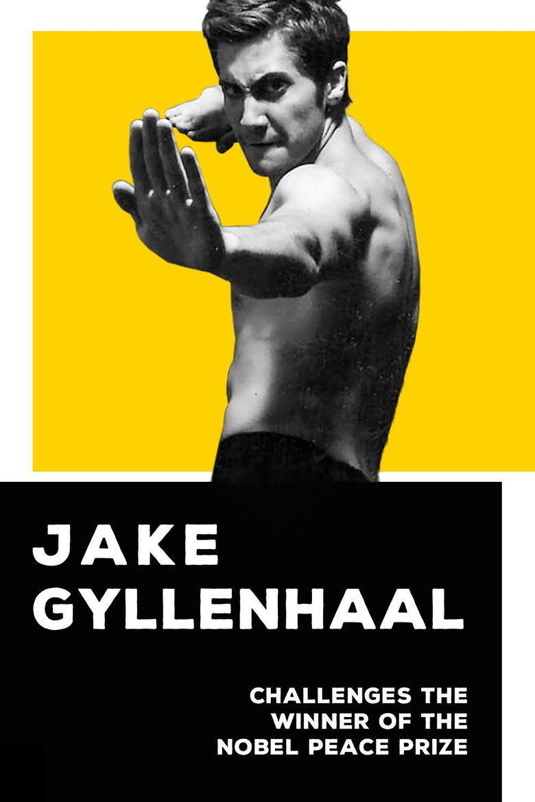 Jake Gyllenhaal Challenges the Winner of the Nobel Peace Prize Poster