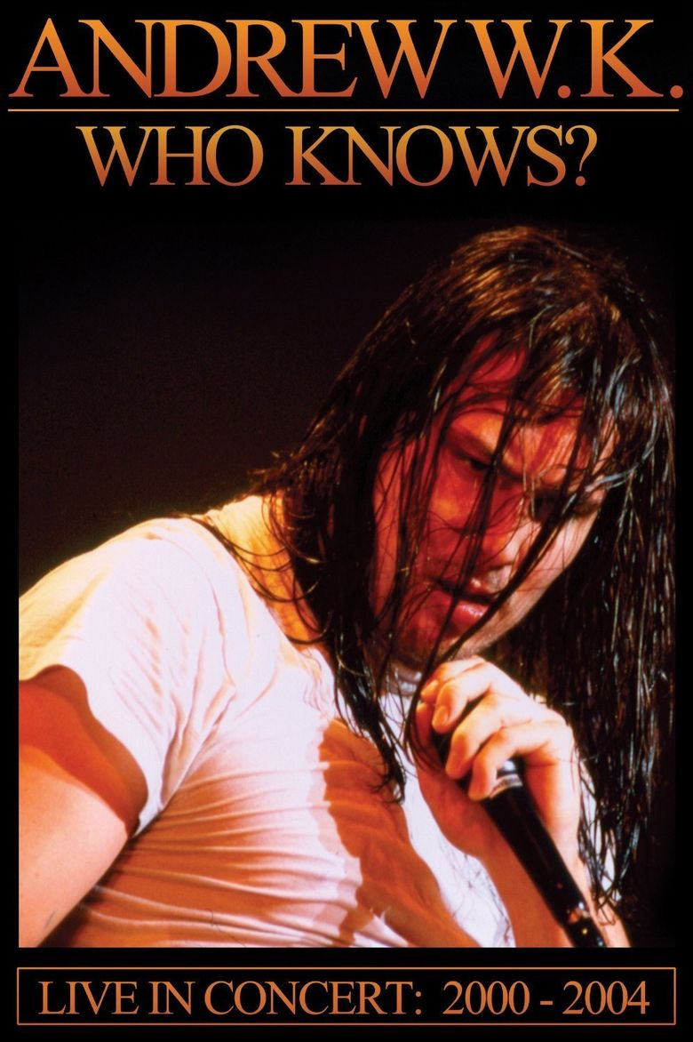 Andrew W.K. - Who Knows? Live in Concert: 2001-2004 Poster