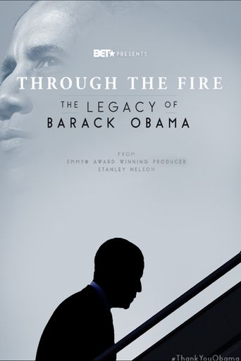 Through the Fire: The Legacy of Barack Obama Poster
