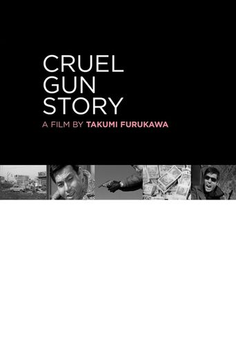 Cruel Gun Story Poster
