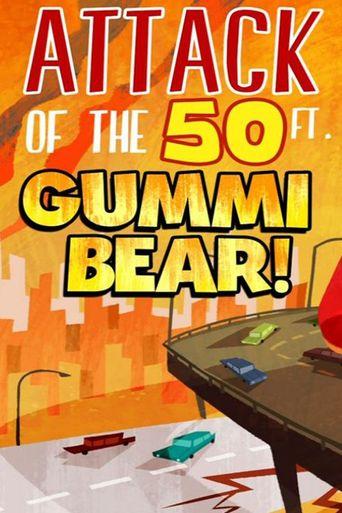 Attack of the 50-foot Gummi Bear Poster