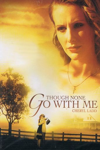 Though None Go With Me Poster