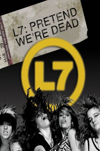 L7: Pretend We're Dead Poster
