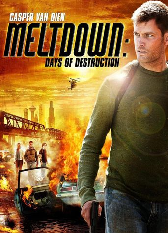 Meltdown: Days of Destruction Poster