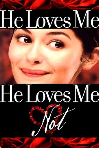 He Loves Me… He Loves Me Not Poster