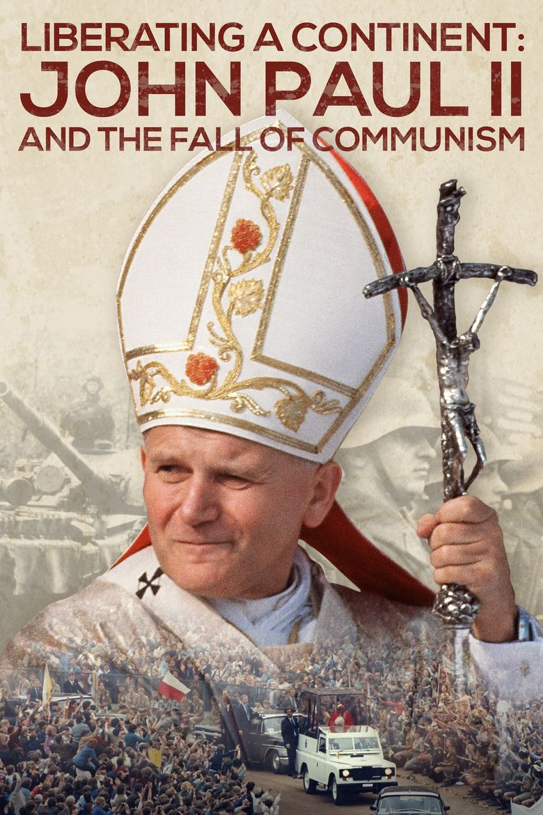 Liberating a Continent: John Paul II and the Fall of Communism Poster