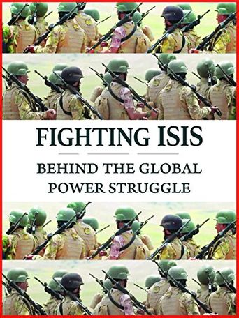 Fighting ISIS: Behind the Global Power Struggle Poster