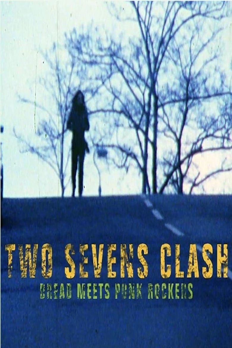 Two Sevens Clash: Dread Meets Punk Rockers Poster