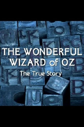 The Wonderful Wizard of Oz: The True Story Poster