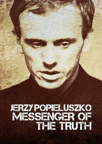 Jerzy Popieluszko: Messenger of the Truth Poster
