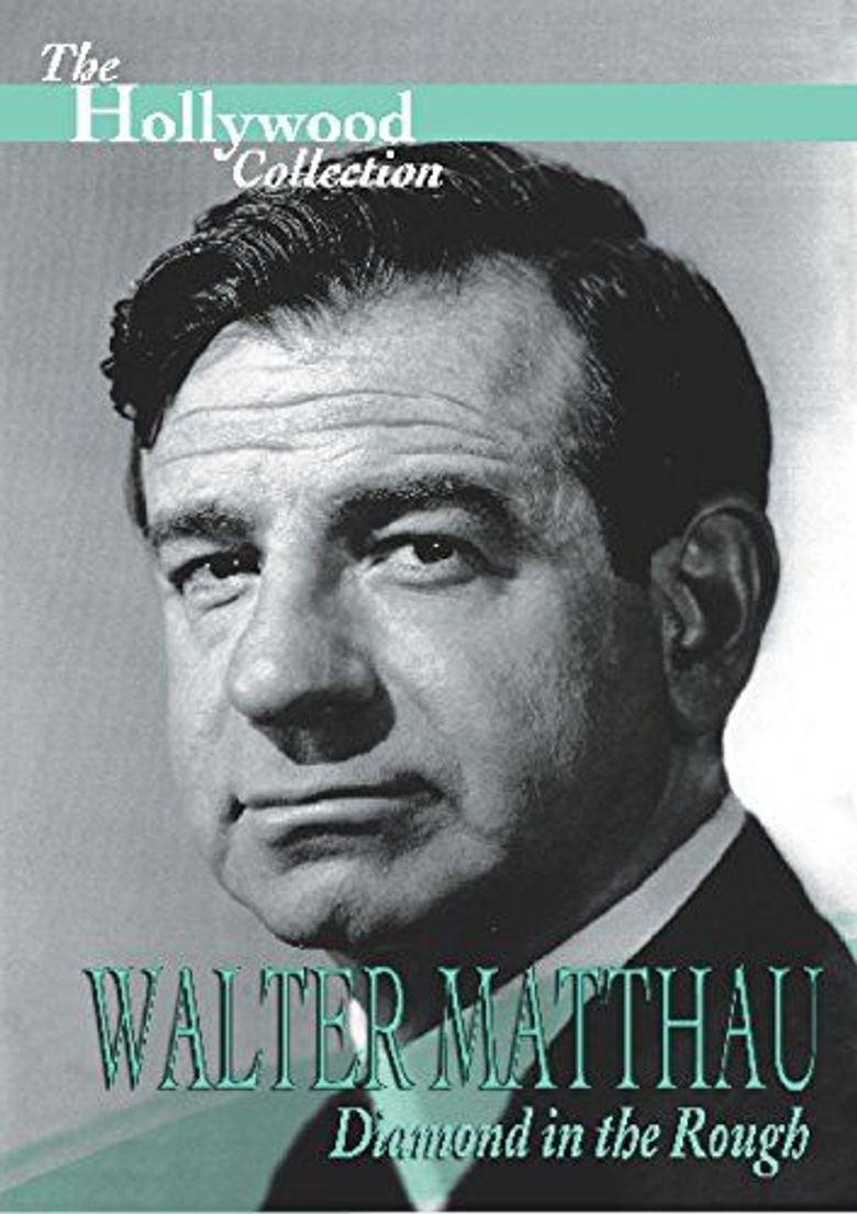 Walter Matthau: Diamond in the Rough Poster