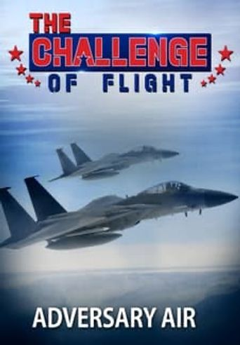 The Challenge of Flight - Adversary Air Poster