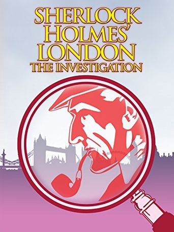 Sherlock Holmes' London: The Investigation Poster