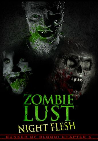 Bunker Of Blood: Chapter 6: Zombie Lust: Night Flesh Poster