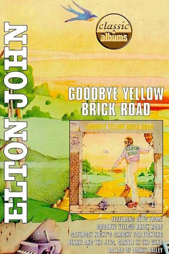 Classic Albums: Elton John - Goodbye Yellow Brick Road Poster
