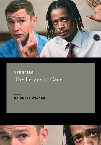Verbatim: The Ferguson Case Poster