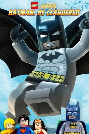 LEGO DC Comics Super Heroes: Batman: Be-Leaguered Poster