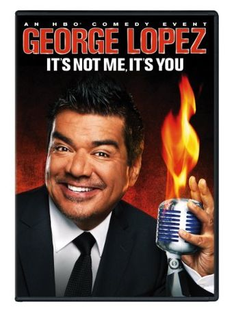 George Lopez: It's Not Me, It's You Poster
