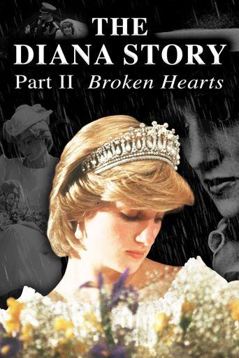 The Diana Story: Part II: Broken Hearts Poster