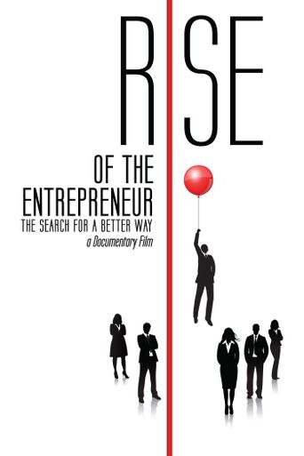 Rise of the Entrepreneur: The Search for a Better Way Poster