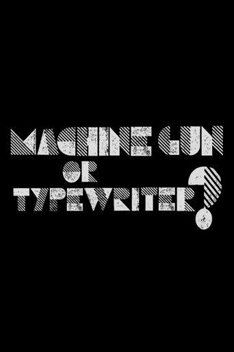 Machine Gun or Typewriter? Poster
