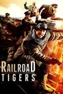 Watch Railroad Tigers