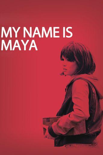 My Name Is Maya Poster