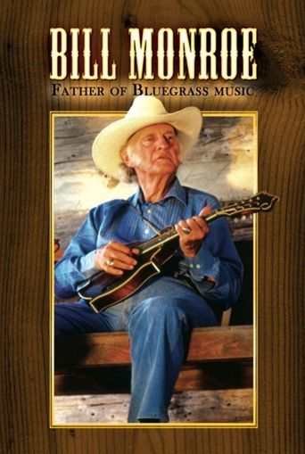 Bill Monroe: Father of Bluegrass Music Poster