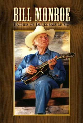 Watch Bill Monroe: Father of Bluegrass Music