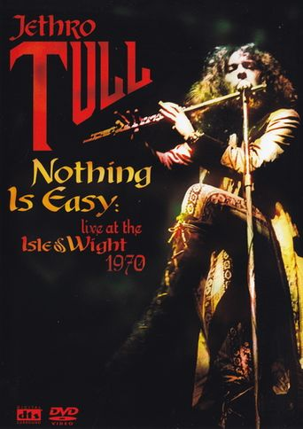 Nothing Is Easy: Jethro Tull Live at the Isle of Wight 1970 Poster