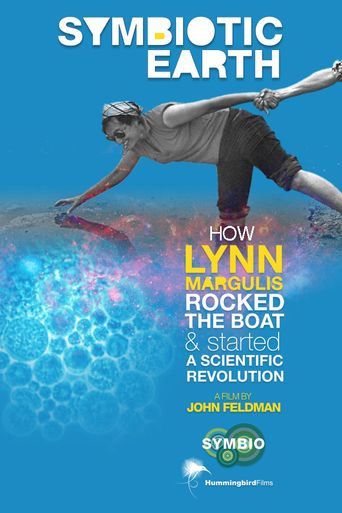 Symbiotic Earth: How Lynn Margulis rocked the boat and started a scientific revolution Poster
