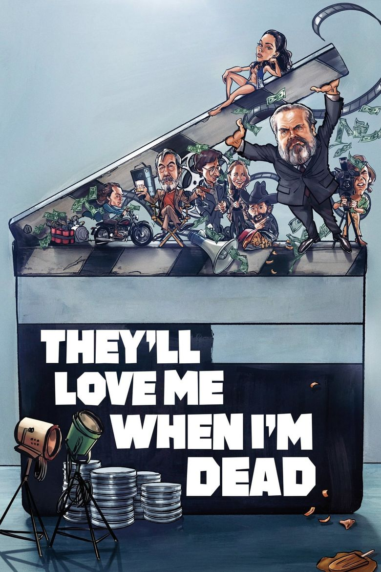 They'll Love Me When I'm Dead Poster