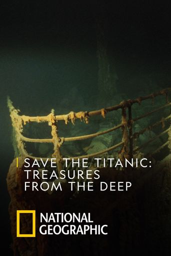 Save The Titanic : Treasures From The Deep Poster