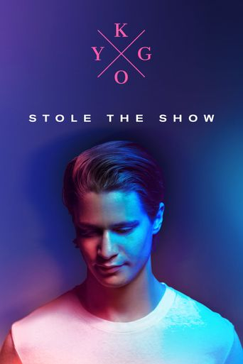 Kygo: Stole the Show Poster