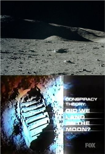 Conspiracy Theory: Did We Land on the Moon? Poster